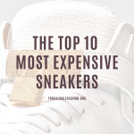 The Top 10 Most Expensive Sneakers